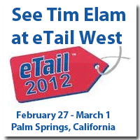 See Tim Elam at eTail West 2012